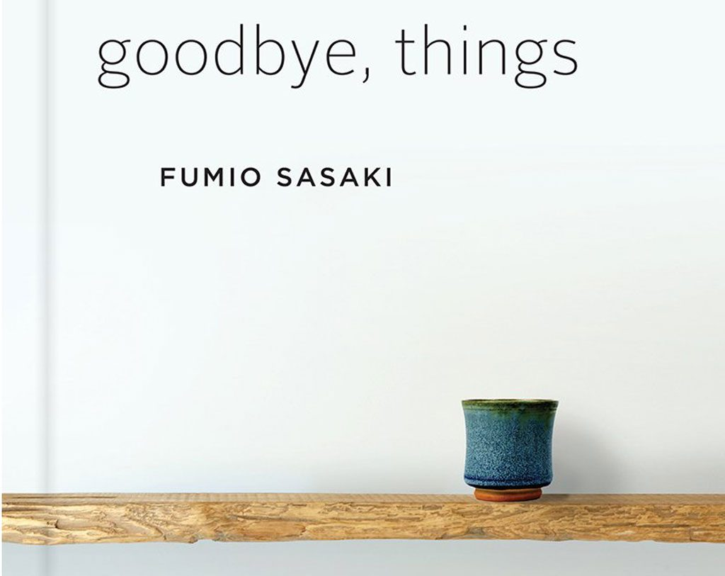 "An In-Depth Look at ""Goodbye, Things"" by Fumio Sasaki (Book Summary)"