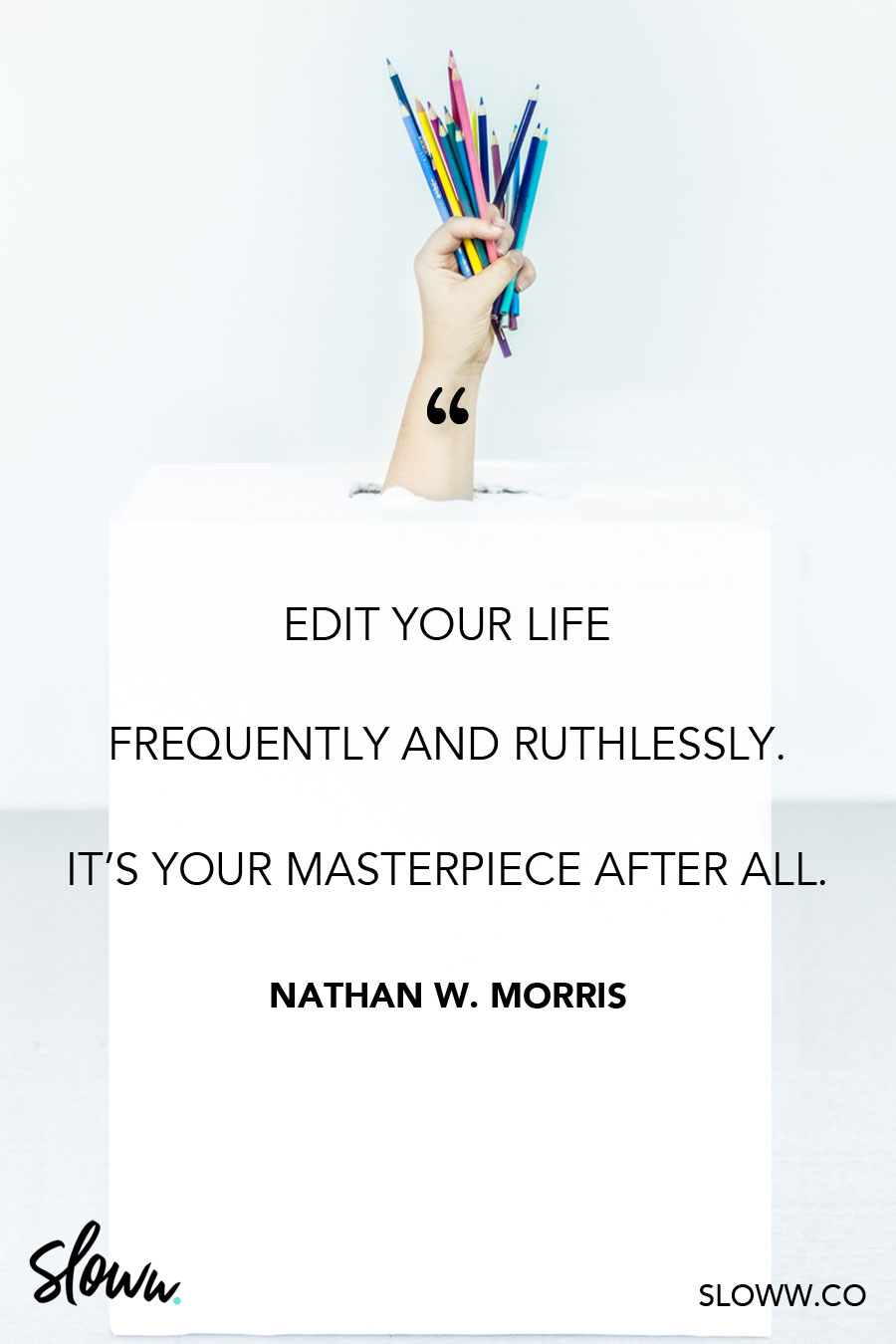Sloww Nathan Morris Edit Your Life Quote