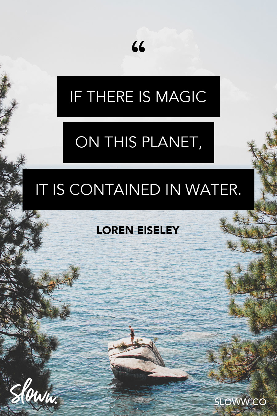 Sloww Magic Water Loren Eiseley Quote