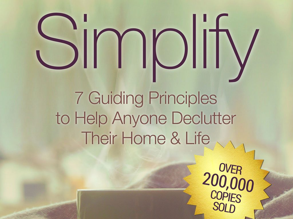 "7 Principles from ""Simplify"" by Joshua Becker (eBook Summary)"