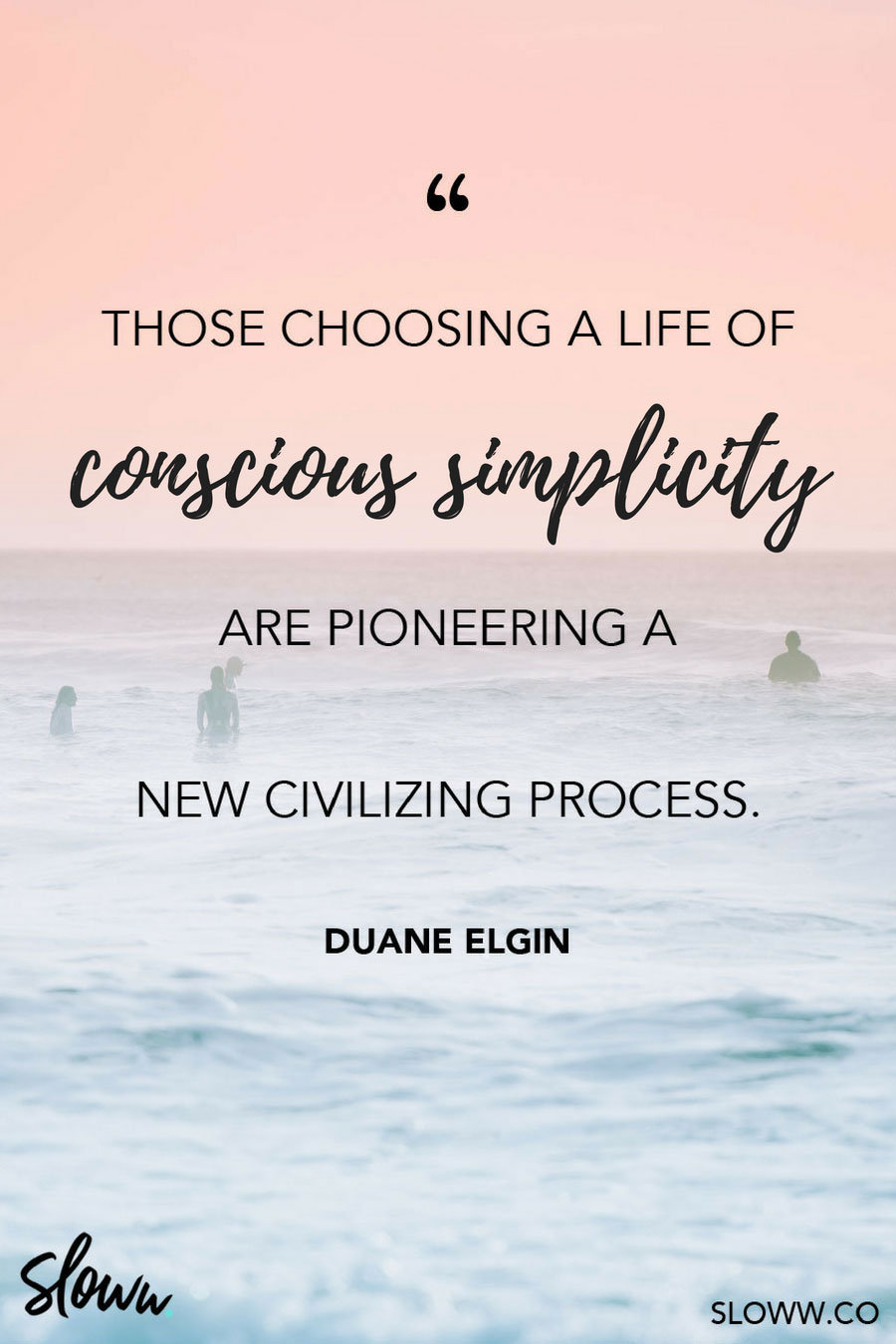 Sloww Conscious Simplicity Quote