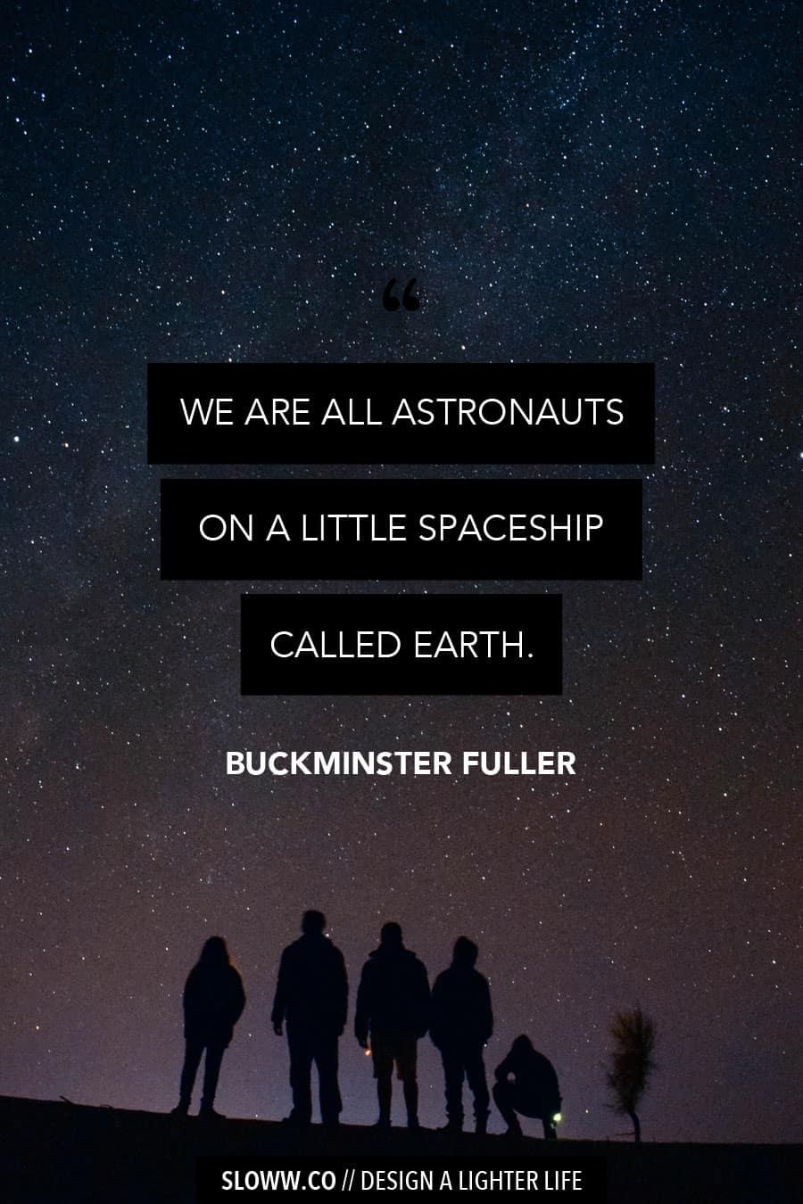 Sloww Spaceship Earth Buckminster Fuller Quote