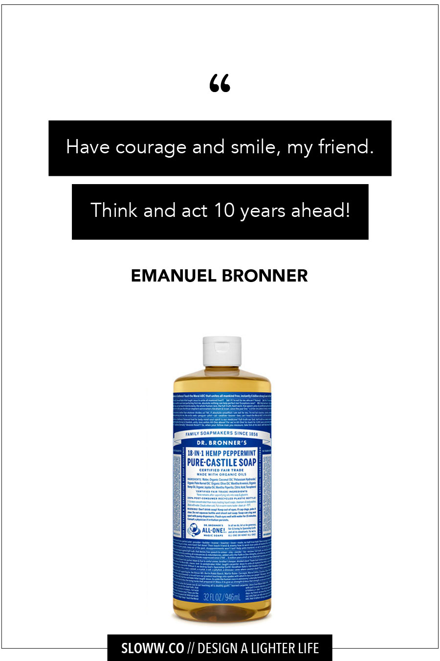 Sloww Dr. Bronner Quote