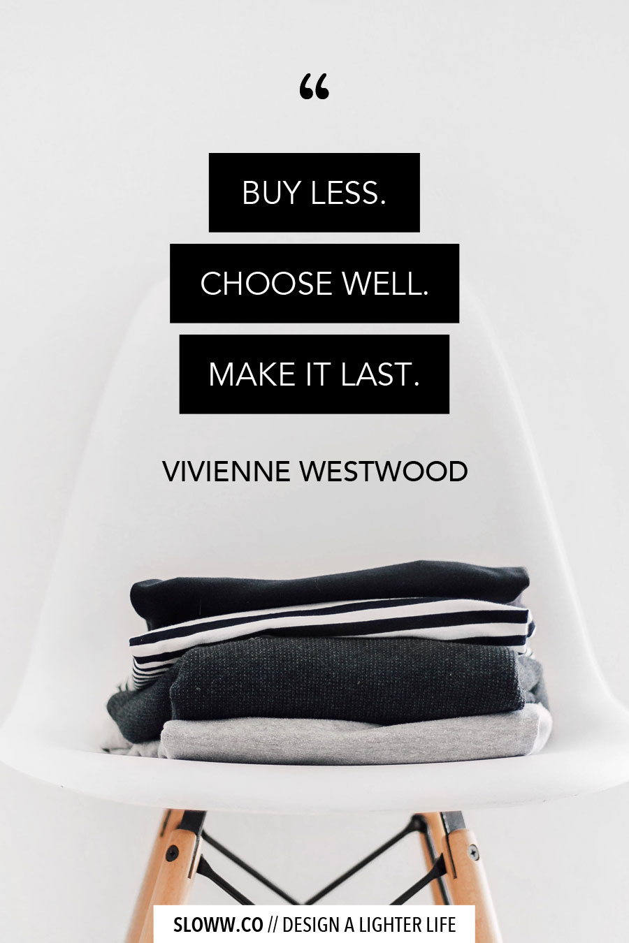 Sloww Slow Fashion Vivenne Westwood Quote
