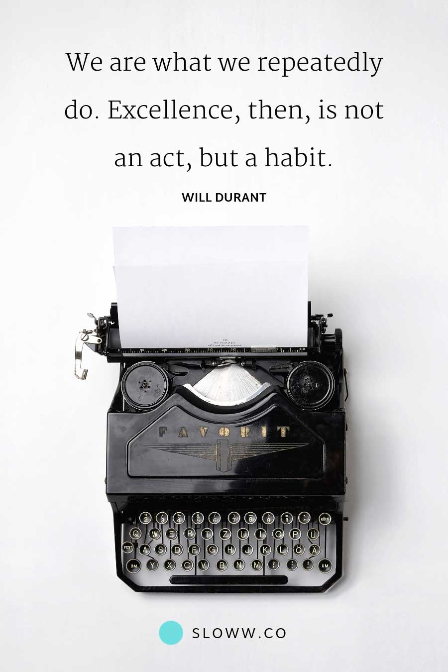 Sloww Excellence Habit Will Durant Quote
