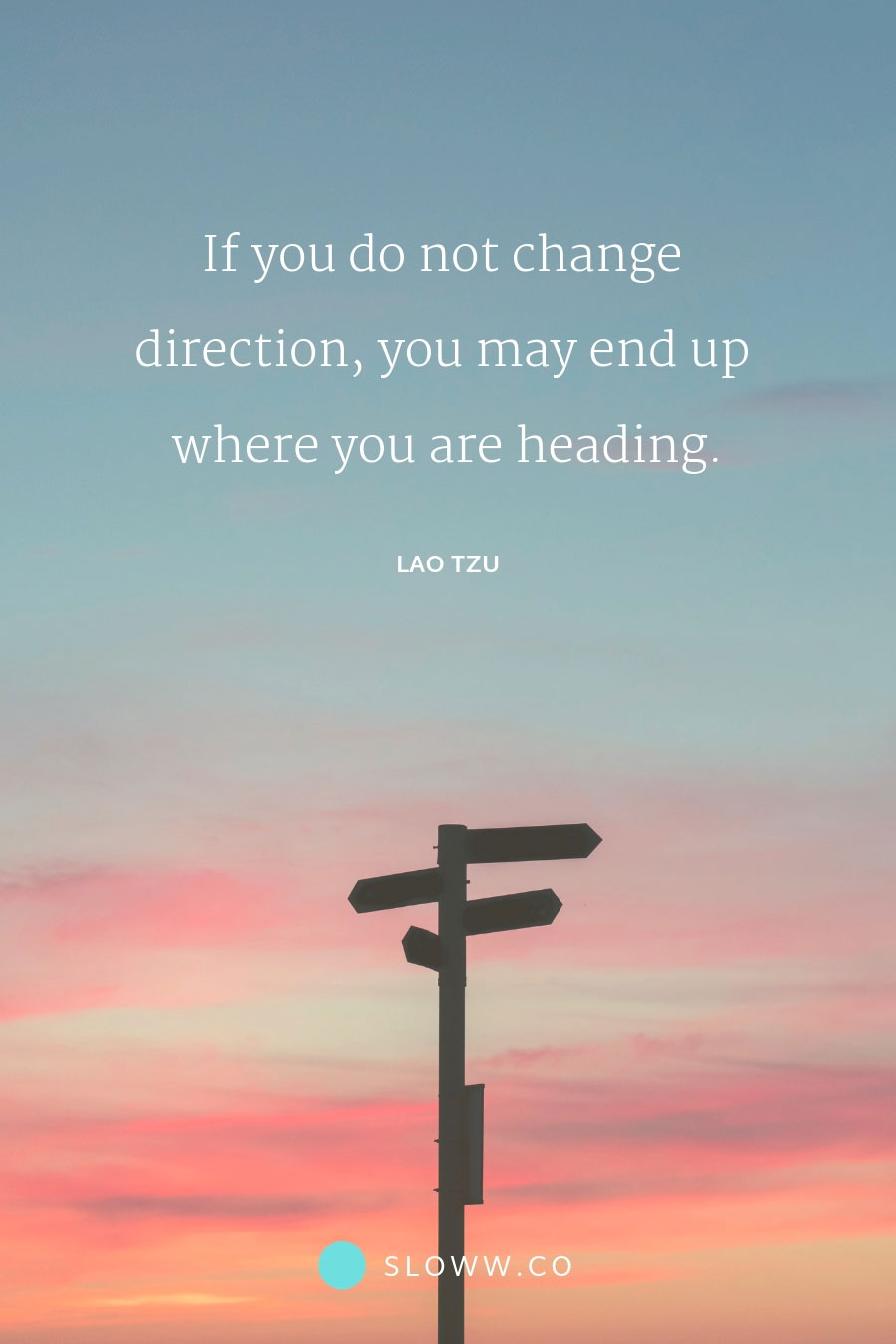 Sloww Lao Tzu Change Direction Quote