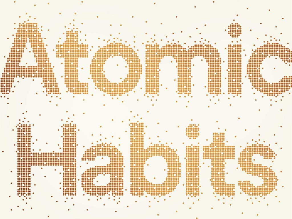 "How to Build Better Habits with ""Atomic Habits"" by James Clear (Book Summary)"