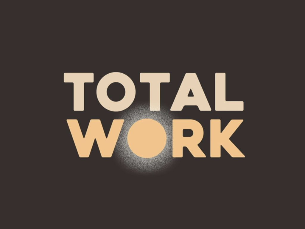 Total Work: When Humans are Transformed into Workers and Nothing Else (Were we Born only to Work?)