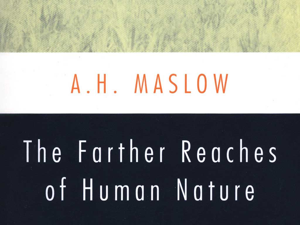 Sloww Maslow The Farther Reaches of Human Nature Book