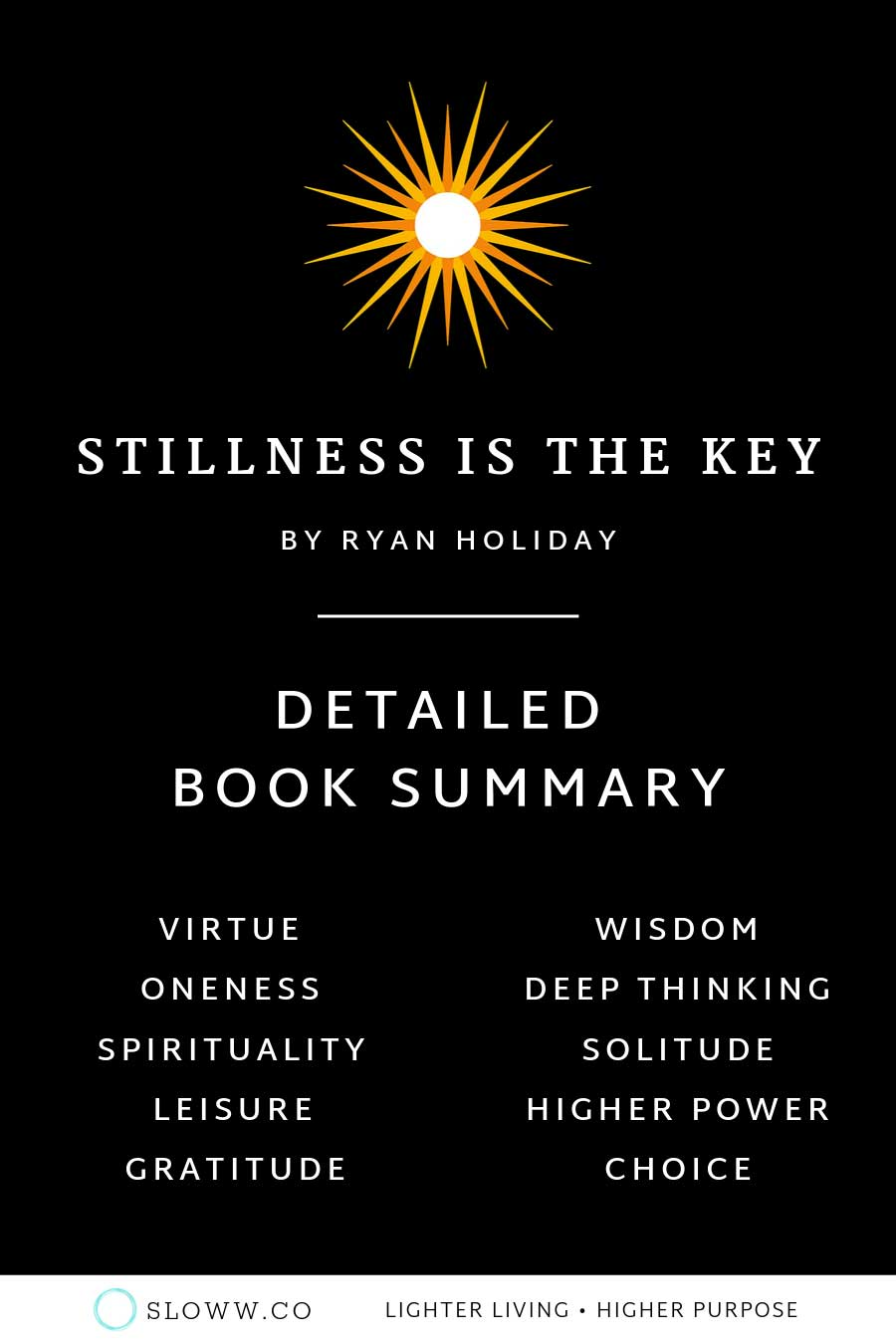 Sloww Stillness is the Key Themes