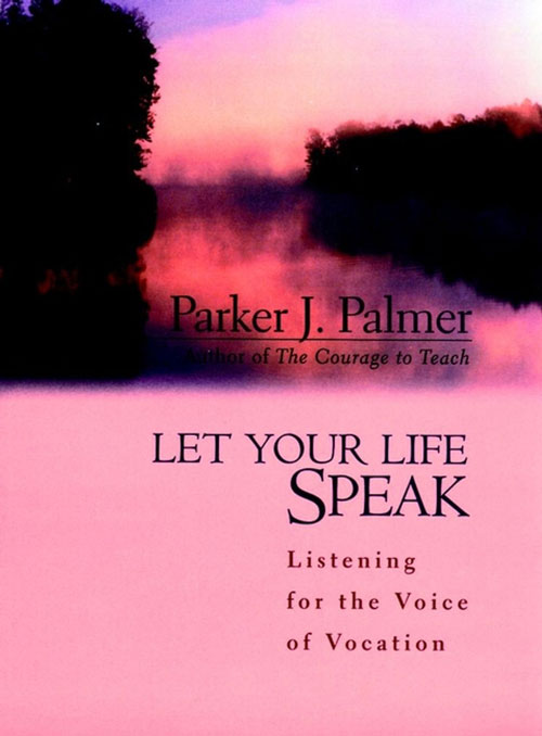 Sloww Let Your Life Speak Parker Palmer Book