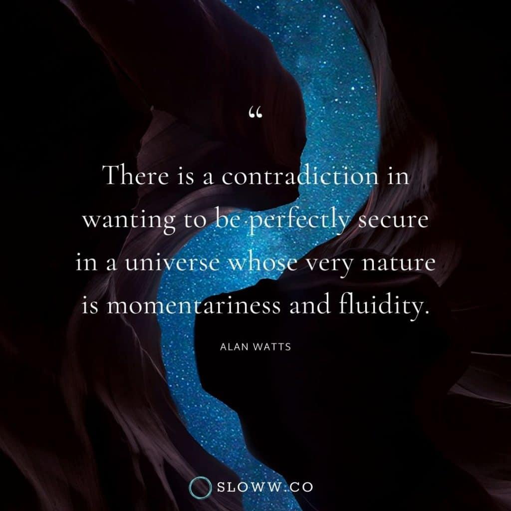 Sloww Contradiction Alan Watts Quote