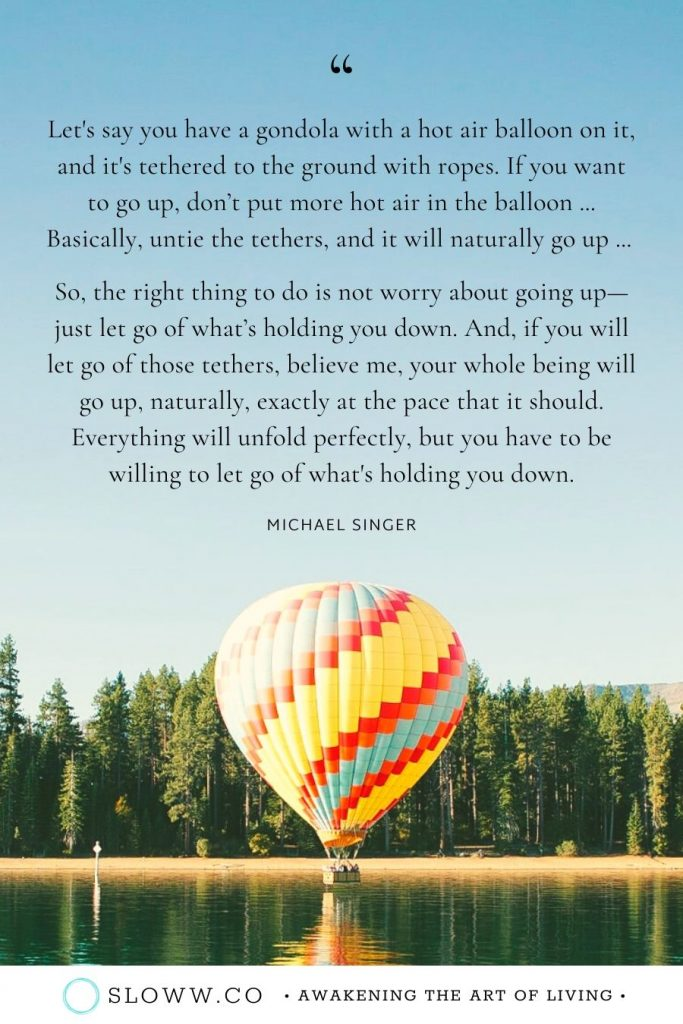 Sloww Surrender Michael Singer Hot Air Balloon Metaphor