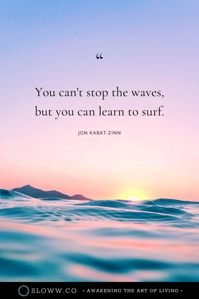 Sloww Waves Surf Jon Kabat-Zinn Quote