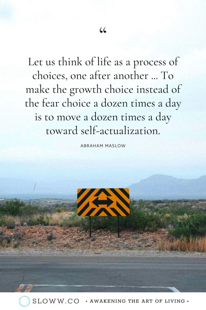 Sloww Maslow Quote Growth Choice Self-Actualization